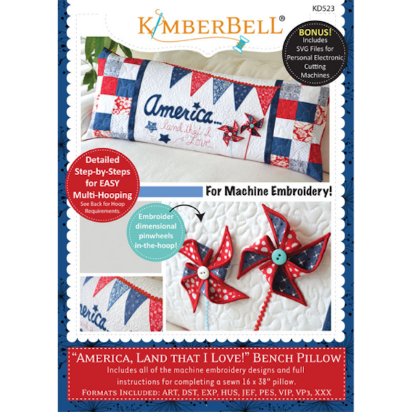 KIMBERBELL DESIGNS - AMERICA, LAND THAT I LOVE! BENCH PILLOW, MACHINE EMBROIDERY